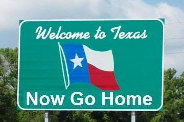 WelcometoTexasNowGoHome